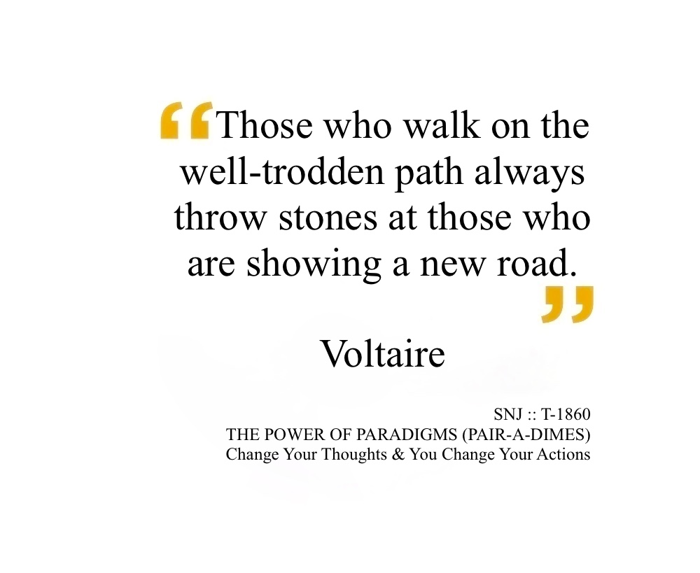 SNJ : T-1860 : THE POWER OF PARADIGMS (PAIR-A-DIMES) :: Change Your Thoughts AND You Change Your Actions width=