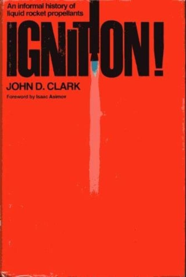 Ignition-An-informal-history-of-liquid-rocket-propellants-by-John-D-Clark