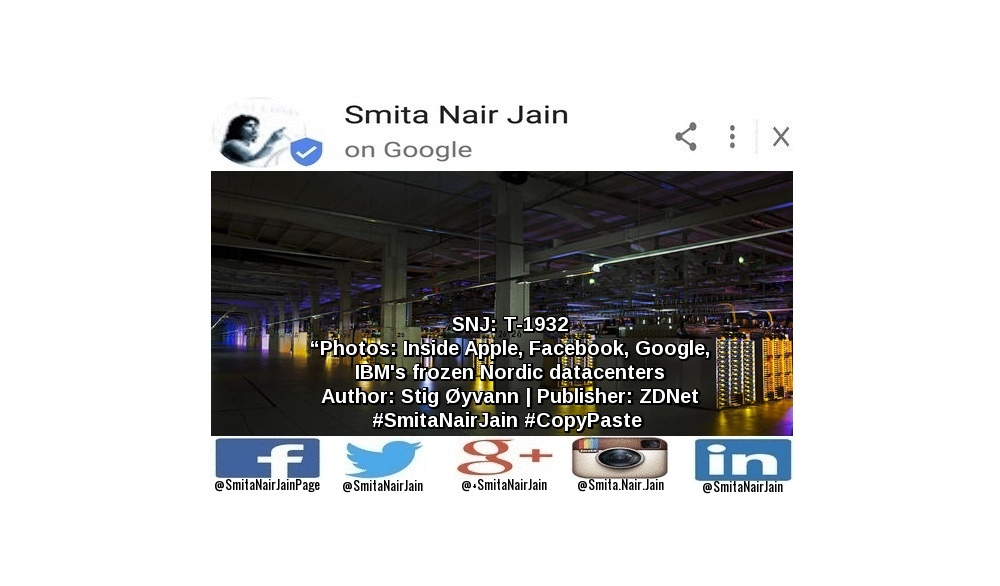 "SNJ: T-1932: ""Photos: Inside Apple, Facebook, Google, IBM's frozen Nordic datacenters"" 