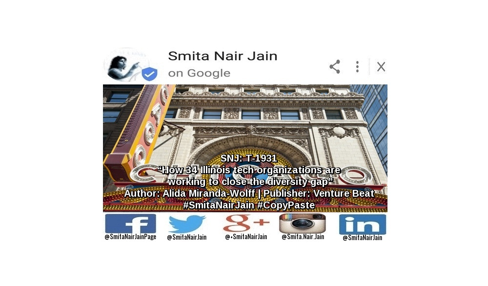 "SNJ: T-1931: ""How 34 Illinois tech organizations are working to close the diversity gap"" 