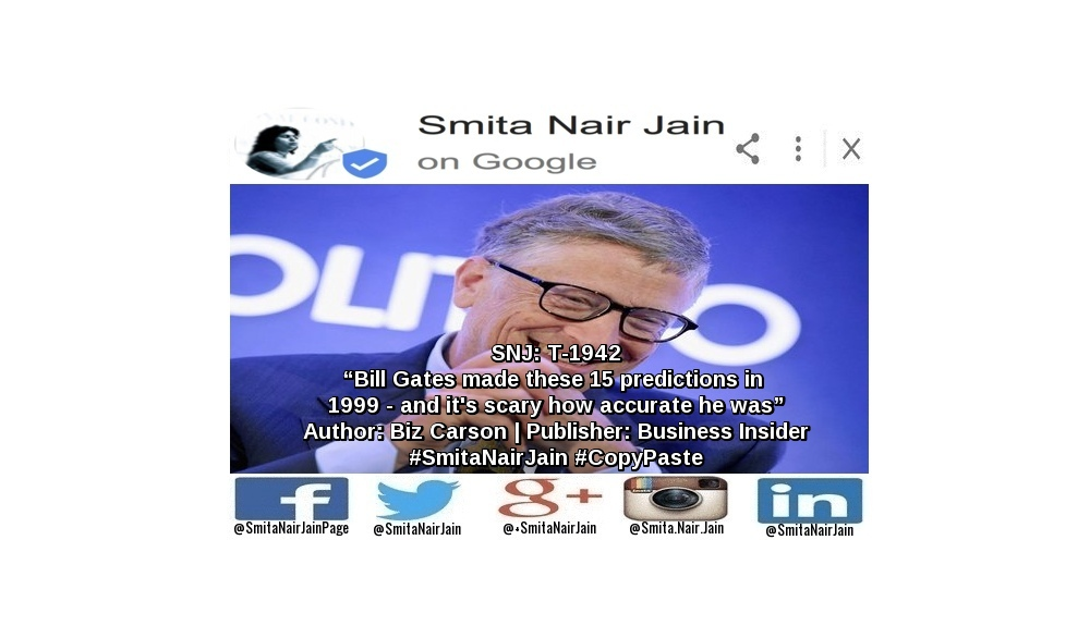 "SNJ: T-1942: ""Bill Gates made these 15 predictions in 1999 - and it's scary how accurate he was"" 