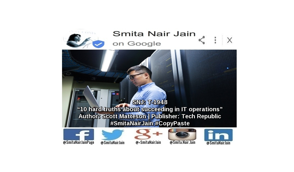 "SNJ: T-1948: ""10 hard truths about succeeding in IT operations"" 