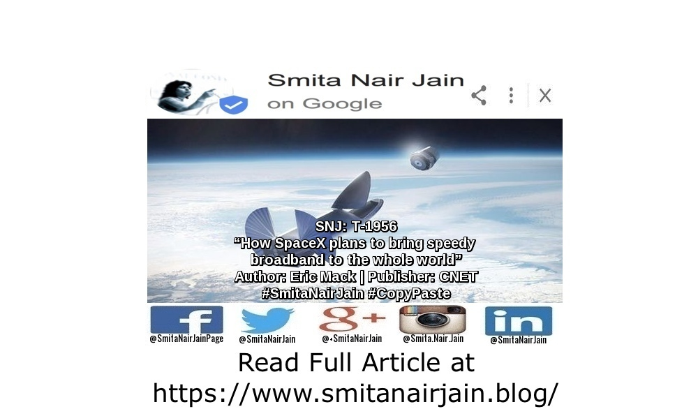 "SNJ: T-1956: ""How SpaceX plans to bring speedy broadband to the whole world"" 