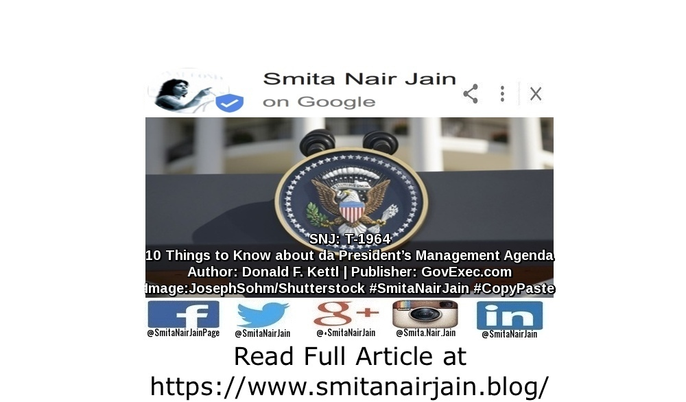 "SNJ: T-1964: ""10 Things to Know about the President's Management Agenda"" 