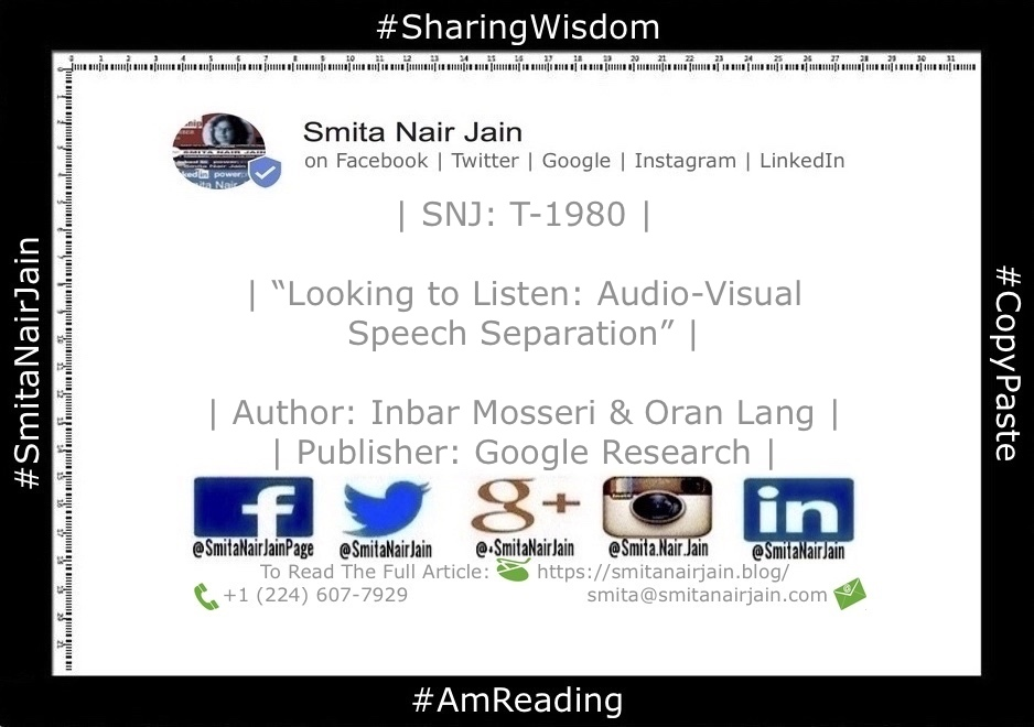 "SNJ: T-1980 | ""Looking to Listen: Audio-Visual Speech Separation"" 