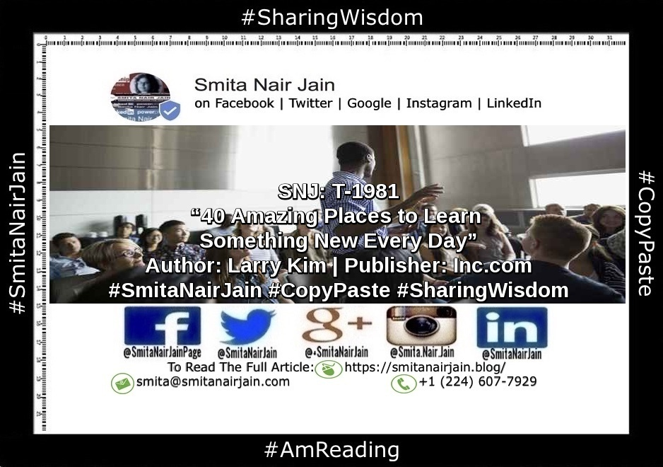 "SNJ: T-1981 | ""40 Amazing Places to Learn Something New Every Day"" 