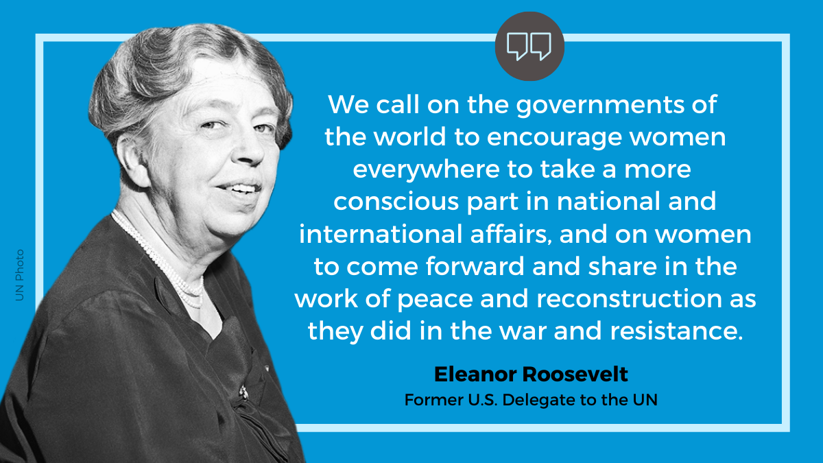 """""""We call on the governments of the world to encourage women everywhere to take a more conscious part in international affairs"""